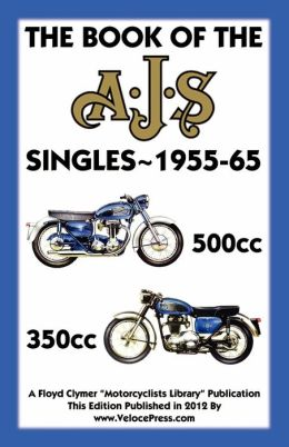 BOOK OF THE AJS SINGLES 1955-65 350cc & 500cc