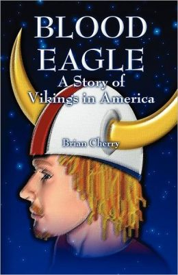 Blood Eagle: A Story of Vikings in America