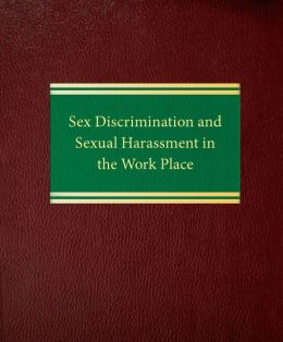Sex Discrimination and Sexual Harassment in the Work Place