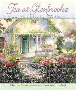Tea At Glenbrooke: A Quiet Place Where Souls are Refreshed