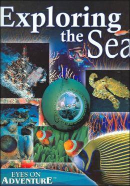 Exploring the Sea (Eyes on Adventure Series)