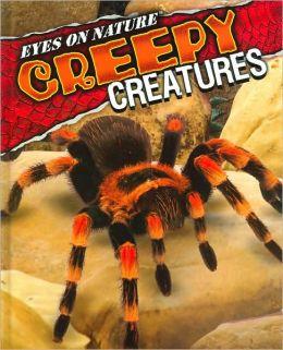 Creepy Creatures (Eyes on Nature Series)