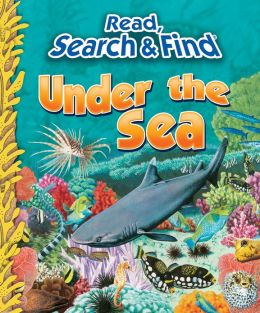Under the Sea (Read, Search & Find Series)