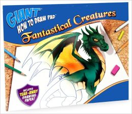 Giant How to Draw Pad: Fantastical Creatures