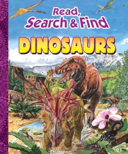 Dinosaurs (Read, Search & Find Series)