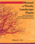 Book Cover Image. Title: Manual of Woody Landscape Plants:  Their Identification, Ornamental Characteristics, Culture, Propagation and Uses, Author: Michael A. Dirr