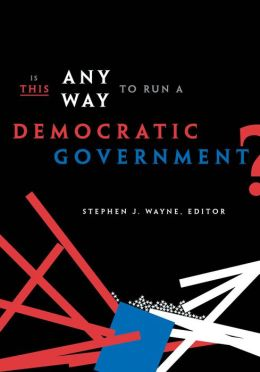 Is This Any Way to Run a Democratic Government?