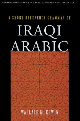 A Short Reference Grammar of Iraqi Arabic