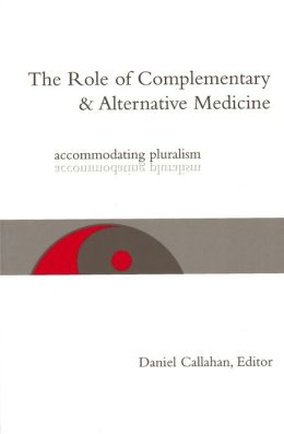 The Role of Complementary and Alternative Medicine: Accomodating Pluralism