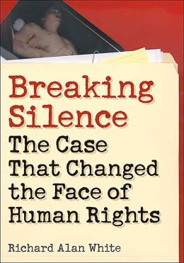 Breaking Silence: The Case That Changed the Face of Human Rights