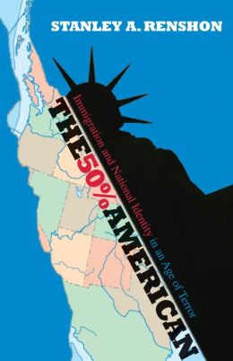The 50% American: Immigration and National Identity in an Age of Terror