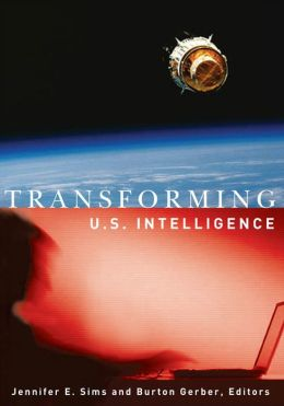 Transforming U. S. Intelligence