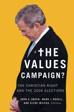 Values Campaign: The Christian Right and the 2004 Elections