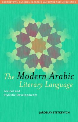 Modern Arabic Literary Language: Lexical and Stylistic Developments