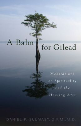 Balm for Gilead: Meditations on Spirituality and the Healing Arts