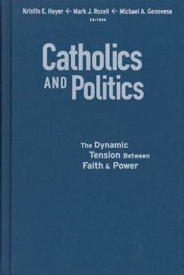 Catholics and Politics: The Dynamic Tension Between Faith and Power