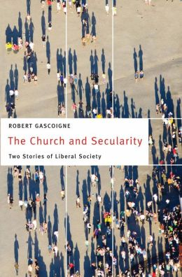 The Church and Secularity: Two Stories of Liberal Society