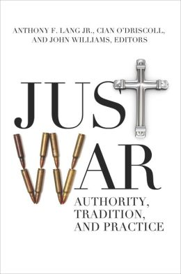 Just War: Authority, Tradition, and Practice