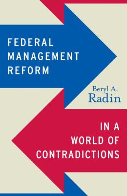 Federal Management Reform in a World of Contradictions