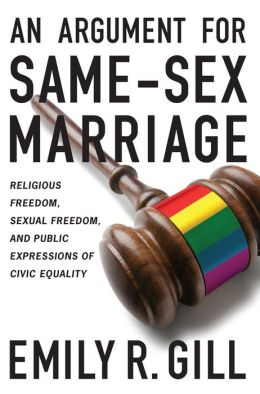 An Argument for Same-Sex Marriage: Religious Freedom, Sexual Freedom, and Public Expressions of Civic Equality