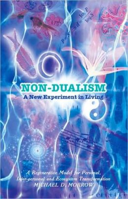 Non-Dualism: A New Experiment in Living