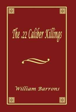 The .22 Caliber Killings