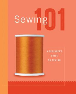 Sewing 101: A Beginner's Guide to Sewing