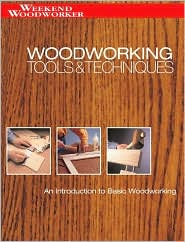 Woodworking Tools & Techniques: An Introduction to Basic Woodworking