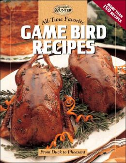 All-Time Favorite Game Bird Recipes: From Duck to Pheasant