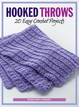 Hooked Throws: 20 Easy Crochet Projects