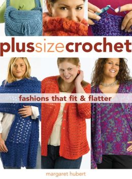 Plus Size Crochet: Fashions That Fit & Flatter