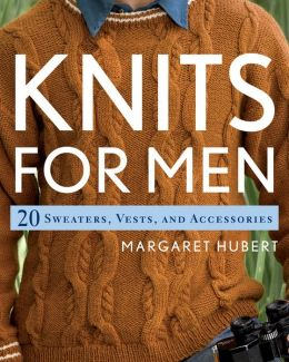Knits for Men: 20 Sweaters, Vests, and Accessories