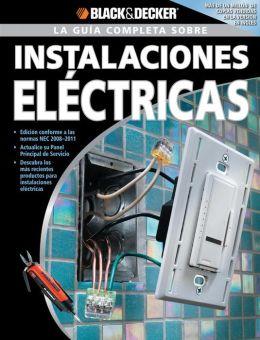 La Guia Completa sobre Instalaciones Electricas: -Edicion Conforme a las normas NEC 2008-2011 -Actualice su Panel Principal de Servicio -Descubra los mas recientes productos para instalaciones electricas