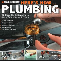 Black & Decker Here's How...Plumbing