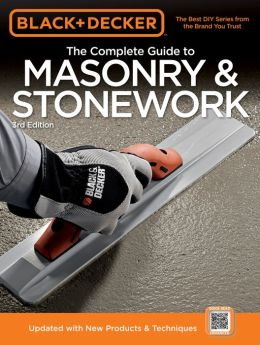Black & Decker The Complete Guide to Masonry & Stonework, with DVD