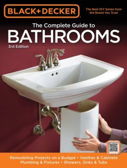 Bathrooms: Remodeling on a Budget - Vanities and Cabinets - Plumbing and Fixtures - Showers, Sinks and Tubs
