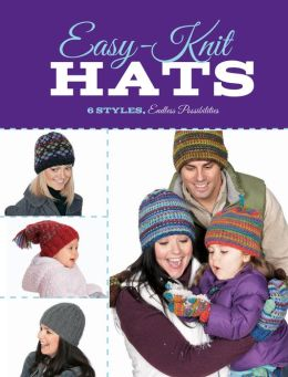 Easy-Knit Hats: 6 Styles, Endless Possibilities