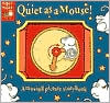 Quiet as a Mouse: A Moving Picture Storybook