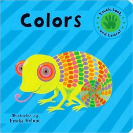 Touch, Look, and Learn! Colors