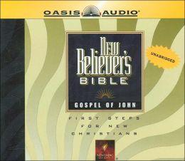 The New Believer's Bible: The Gospel of John