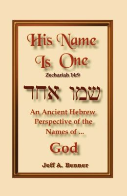 His Name is One: An Ancient Hebrew Perspective on the Names of God