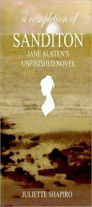 A Completion of Sanditon, Jane Austen's Unfinished Novel