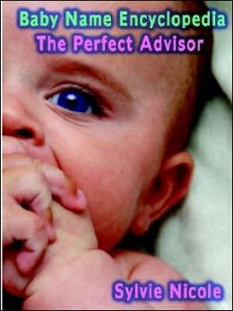 Baby Name Encyclopedia: The Perfect Baby Name Advisor
