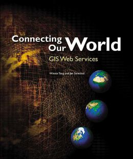 Connecting Our World: GIS Web Services