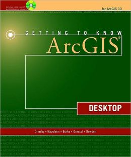 Getting to Know ArcGIS : Desktop