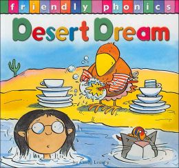 Desert Dream (Friendly Phonics) Cindy Leaney