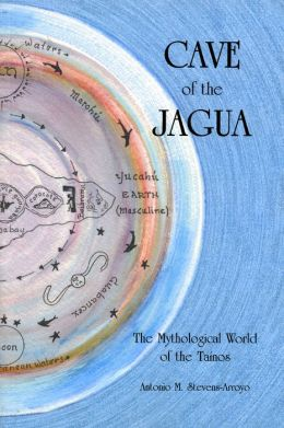 Cave of the Jaqua: The Mythological World of the Tainos