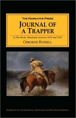 Journal of a Trapper: In the Rocky Mountains between 1834 and 1843
