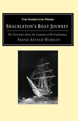 Shackleton's Boat Journey: The Narrative from the Captain of the