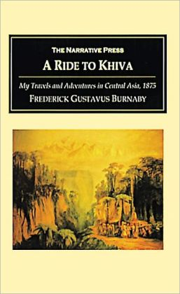 A Ride to Khiva: My Travels and Adventures in Central Asia, 1875